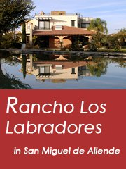 Poster for Rancho Los Labradores, San Miguel de Allende, Mexico – Best Places In The World To Retire – International Living