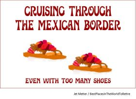 Cruising Through the Mexican Border, Even With Too Many Shoes